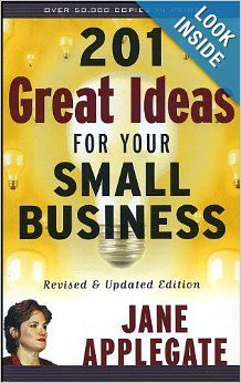 201 Great Ideas for Your #SmallBusiness : Revised & Updated Edition: Jane Applegate: 9781576601174: Amazon.com: Books