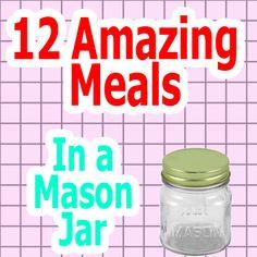 12 amazing meals in a mason jar!