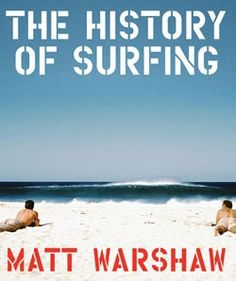 The History of Surfing by Matt Warshaw available at Nusa Store https://www.facebook.com/pages/Nusa/169996513093958?ref=hl