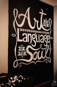 Art is the Language of the Soul [More hand-lettering]