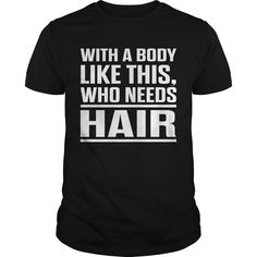 Get yours beautiful With A Body Like This Best Gift Shirts & Hoodies.  #gift, #idea, #photo, #image, #hoodie, #shirt, #christmas