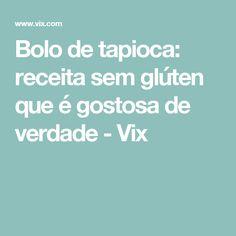 Bolo de tapioca: receita sem glúten que é gostosa de verdade - Vix