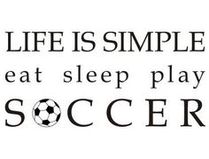 Soccer Life is Simple Wall Decal