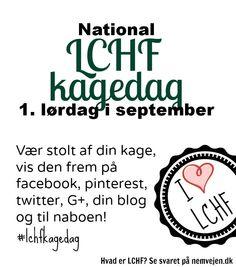 National LCHF kagedag. Den første lørdag i september - i 2014 er det lørdag d. 6. september #LCHFkagedag