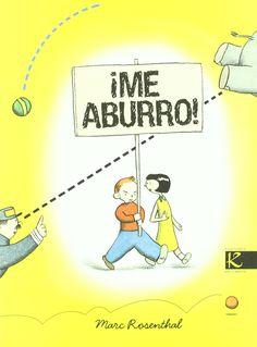 "Marc Rosenthal. ""¡Me aburro!"". Editorial Faktoria K de libros. (3 a 6 años). Está en la biblio. Conte, Family Guy, Signs, Reading, Books, Fictional Characters, Editorial, Graphic Novels, Short Stories"