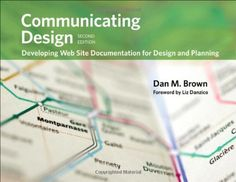Communicating Design: Developing Web Site Documentation for Design and Planning (2nd Edition) (Voices That Matter), http://www.amazon.com/dp/0321712463/ref=cm_sw_r_pi_awdm_RlRdvb1A1F1YJ