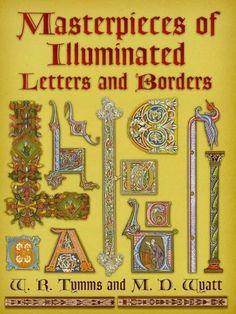 Masterpieces of Illuminated Letters and Borders (Dover Pi... https://www.amazon.com/dp/B00A739UHE/ref=cm_sw_r_pi_dp_x_xe06xbWHFN5SH