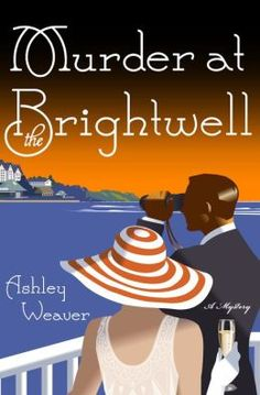 Murder at the Brightwell (Amory Ames Mystery #1) by Ashley Weaver