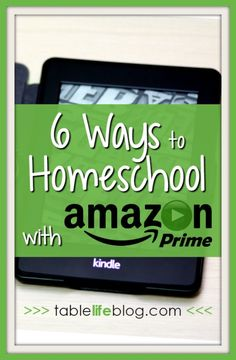 6 Ways to Homeschool with Amazon Prime