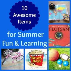 10 Great things to have on hand for fun, exploring & learning this summer!