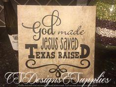 "Decor Tile ""God Made Jesus Saved Texas Raised"" $20"