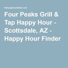 Four Peaks Grill & Tap Happy Hour - Scottsdale, AZ - Happy Hour Finder
