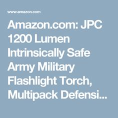 Amazon.com: JPC 1200 Lumen Intrinsically Safe Army Military Flashlight Torch, Multipack Defensive Police Flashlights with Strobe, Brightest Cree XML-T6 LED Military Tactical Flashlight, Waterproof & Security: Home Improvement