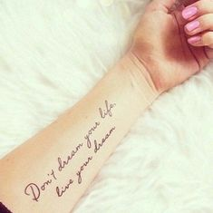 Don't Dream Your Life, Life Your Dream Quote Tattoo