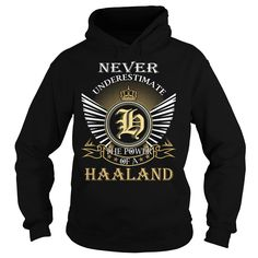 Never Underestimate The Power of a HAALAND - Last Name, Surname T-Shirt