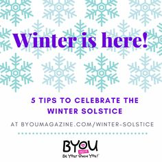 Winter has arrived! Well, for those of you in the Northern Hemisphere. Here are 5 tips to celebrate and bring in all that positivity for 2017!