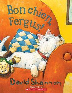Bon chien, Fergus! - DAVID SHANNON