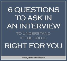 Job interviews can feel like a one-way grilling. Here we share 6 questions to ask in an interview to understand if the job is right for you...
