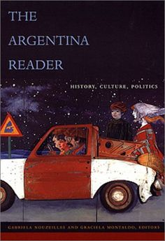 Bestseller Books Online The Argentina Reader: History, Culture, Politics (Latin America in Translation)  $18.45  - http://www.ebooknetworking.net/books_detail-082232914X.html