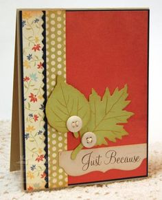 Just Because by deborahmegan - Cards and Paper Crafts at Splitcoaststampers