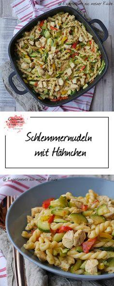 Experimente aus meiner Küche: Schlemmernudeln mit Hähnchen