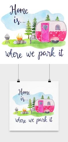 Cute poster for your favorite RVer! Printed original watercolor design with handwritten lettering.