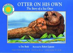 Otter on his Own: The Story of the Sea Otter - a Smithsonian Oceanic Collection Book by Doe Boyle http://www.amazon.com/dp/1568991290/ref=cm_sw_r_pi_dp_uxeYtb1QZS2F9X9X