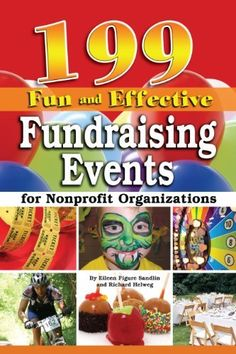 199 Fun and Effective Fundraising Events for Non-Profit Organizations by Richard Helweg. $8.84. 480 pages. Publisher: Atlantic Publishing Group, Inc. (September 13, 2012)