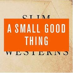 A Small Good Thing* - Slim Westerns Vol II at Discogs