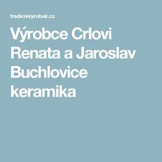 Výrobce Crlovi Renata a Jaroslav Buchlovice   keramika