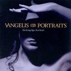Portraits: So Long Ago, So Clear / Vangelis. Electrònica. New Age.