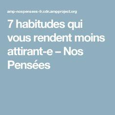 7 habitudes qui vous rendent moins attirant-e – Nos Pensées