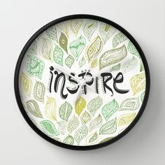 Inspire Wall Clock by Pom Graphic Design  - $30.00 #pomgraphicdesign #typography #quotes #inspirational #wallclock #homedecor #decor #Forthehome #clock #typography #calligraphy #nature #inspire #leaves #green
