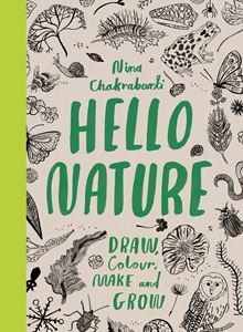 Hello Nature: Draw Collect Make and Grow -  Bloomsbury Store