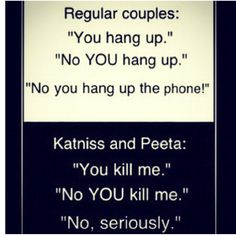"Hahaha I would never do the,""You hang up,"" ""NO YOU hang up!"" Because I think it's so stupid but that's funny"