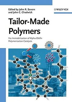Download free Tailor-Made Polymers: Via Immobilization of Alpha-Olefin Polymerization Catalysts pdf