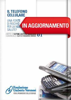 Il telefono cellulare: una fonte di #rischio per la nostra salute? Scaricate il quaderno nella nostra area download