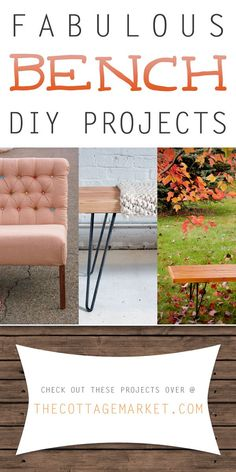 Fabulous Bench DIY Projects - The Cottage Market