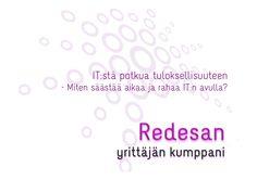 ITstä-potkua-tuloksellisuuteen by Redesan - yrittäjän kumppani via Slideshare