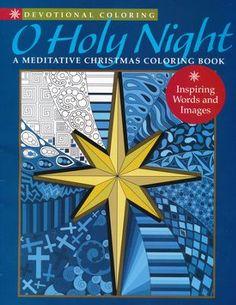 Devotional Coloring O Holy Night A Meditative Christmas Book