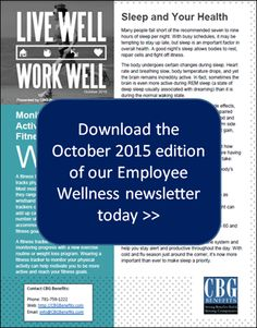 Download our Employee Wellness Newsletter for October 2015 -- Topics include Fitness Trackers, Sleep and Your Health and more