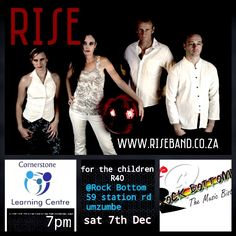 'Rise' the band, will be doing a gig at the Rock Bottom 7 December to help raise funds for Cornerstone Learning Center. Pop Music, Live Music, Rock Bottom, Charity Event, Learning Centers, The Rock, Photoshoot, 7 December, Raise Funds
