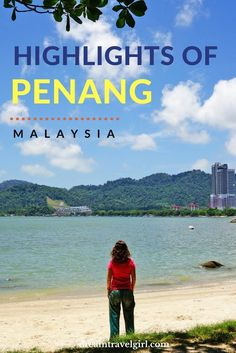Malaysia travel: highlights of Penang after two months and a half on the island, including famous places and hidden gems, my favorite food and favorite sunset spots.