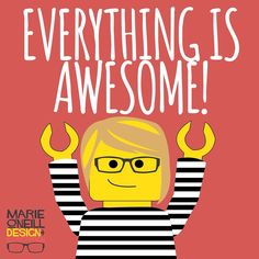 Everything is awesome! Lego Decorations, Everything Is Awesome, Live Love, Positive Thoughts, Beautiful Words, Make Me Smile, Have Fun, Anna Banana, Wisdom