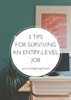 3 Tips For Surviving An Entry Level Job