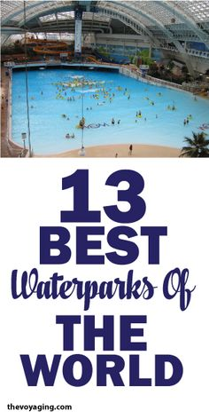 13 Best Waterparks In The World!