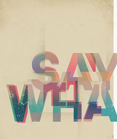 SayWhaaaaaat by Brent Schoepf #type #design