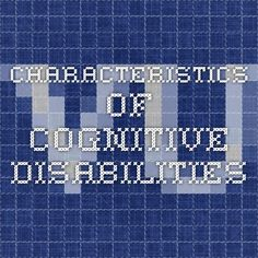 Characteristics of cognitive disabilities