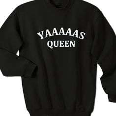 Yaaas Queen Funny Broad City Sweater    Currently uses AlStyle, TearAwayª and Gildan brand of t-shirts for our order fulfillment. We use styles AlStyle 1301, 1302, 1309, 1901, 3381, 5301, Gildan 5000L, Fruit of the Loom, and others. * Available Size : S, M, L. XL, 2XL, 3XL *Available Colors : Black and Red #Sweater #clothing #apparel #TeeMommy #TeeMommyApparel #artcase #artcaseApparel