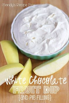 White Chocolate Fruit Dip and Pie Filling Recipe ~ Says: Dip your favorite fruit into this and you'll be in fruity heaven. It's great as a pie filling, too!